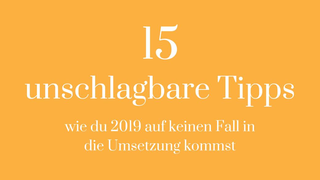 Umsetzung 2019 Tipps Neujahrsvorsätze Ziel erreichen Struktur