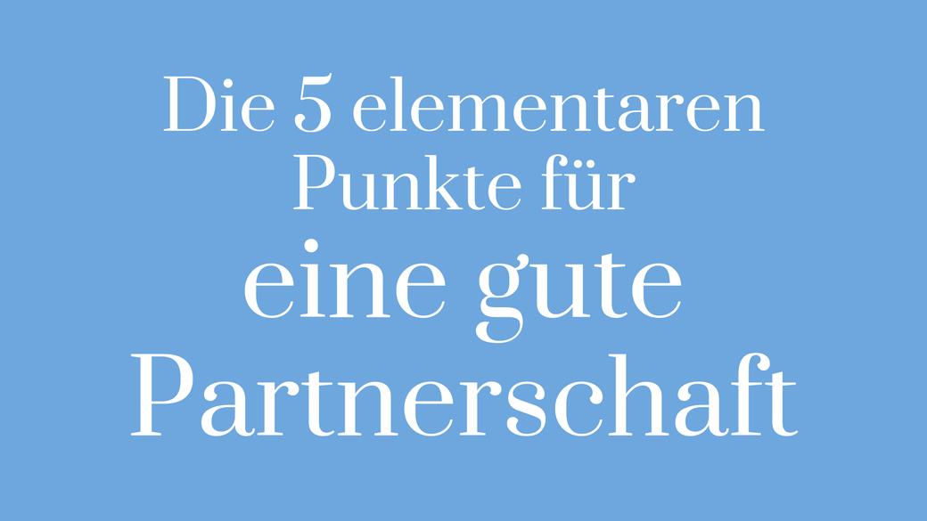 Partnerschaft Beziehung Liebe Sprache sinnvoll liebevoll Umfeld Kommunikation Partner verstehen Regeln gemeinsam Absprachen Basis gute Partnerschaft