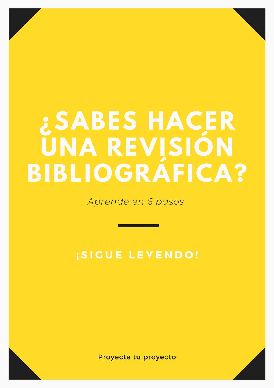 6 pasos para realizar una revisión bibliográfica