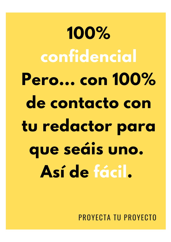 100% de garantías. Siempre. Es el compromiso de Proyecta tu proyecto.