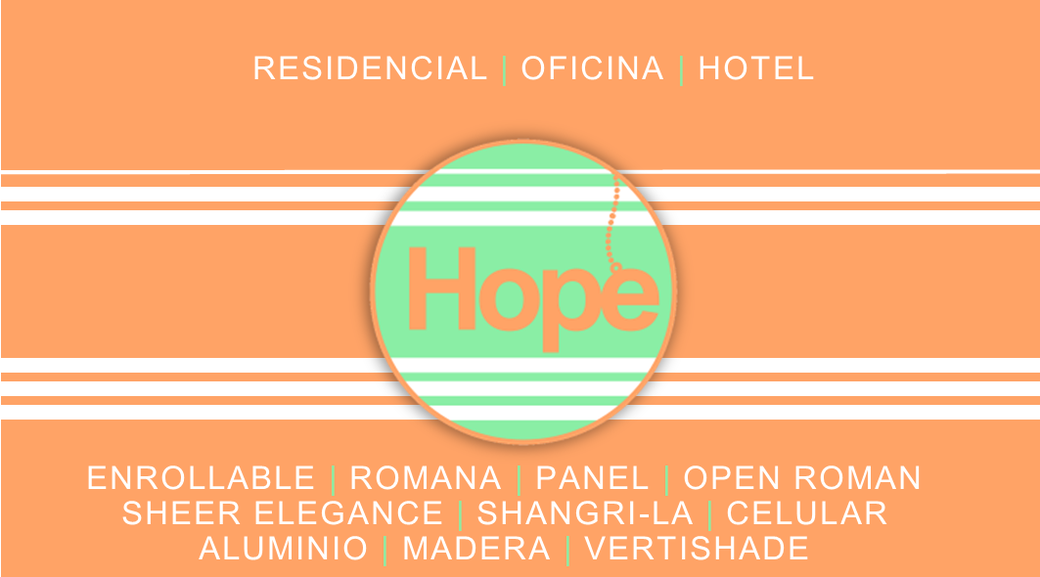 HOPE-Hola Persianas Fabrica de Persianas en Monterrey y American Blinds