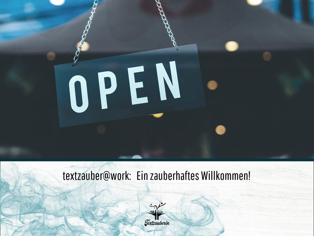 Willkommen auf meinem Blog textzauber@work - Textzauberin