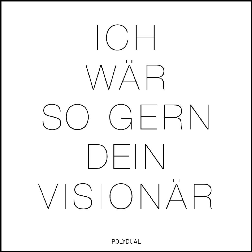 ZITAT: Ich wär so gerne dein Visionär. Widerspiegelt die grosse Angebotspalette von Philipp Brunschwiler