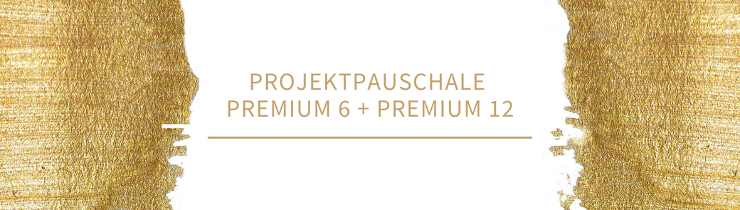 Projektpauschale, Premium 6, Premium 12