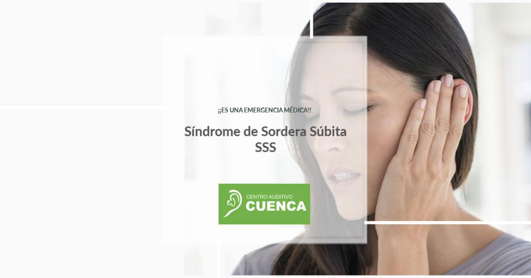 El Síndrome de la Sordera Súbita es una emergencia médica.