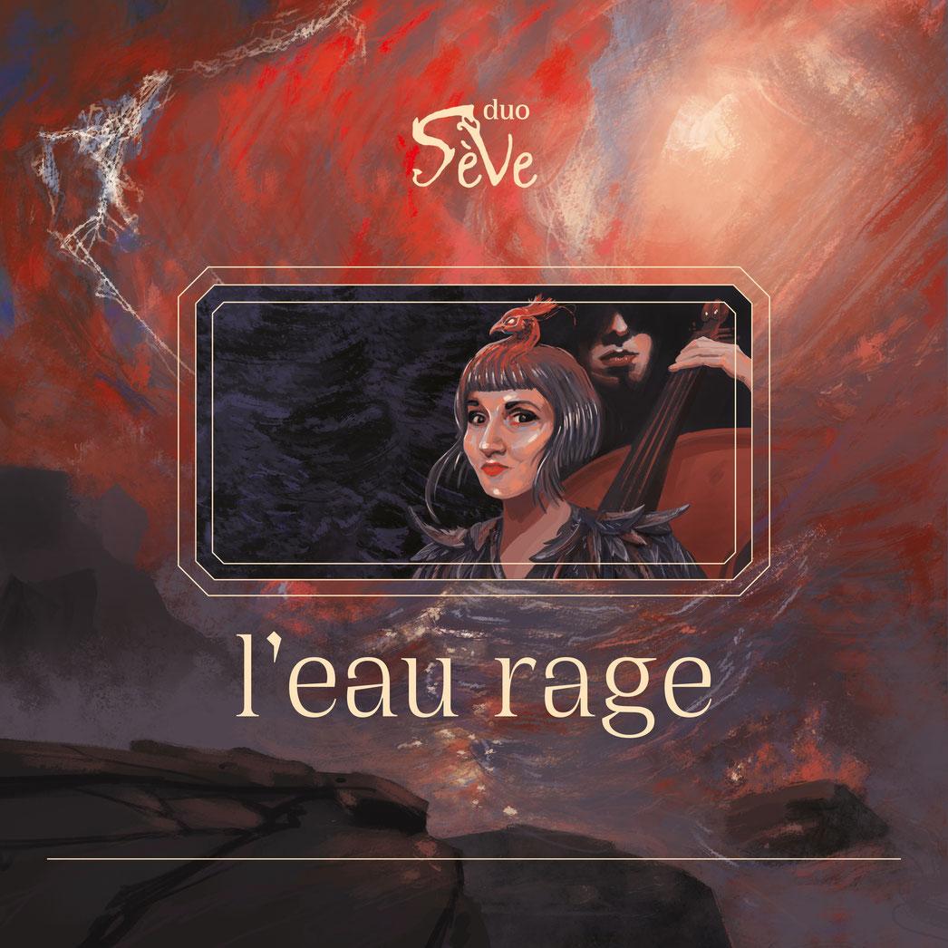 pochette de l'album L'eau rage du duo Sève qui sort le vendredi 9 avril 2021 sur les plateformes musicales mondiales