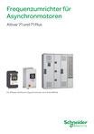 Schneider Electric - Frequenzumrichter für Asynchronmotoren Altivar 71 und 71 Plus (für 3 Phasen-Drehstrom-Asynchronmotor von 0,37 bis 630 kW) - ZXKR71 - Juli 2015 © Schneider Electric GmbH 2020, Alle Rechte vorbehalten