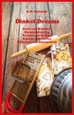 eBook/Buch: Dinkel-Dreams von K.D. Michaelis. Ein kombiniertes Dinkel-Koch- und -Backbuch