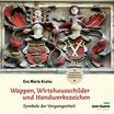 Wappen, Wirtshausschilder und Handwerkszeiten - Symbole der Vergangenheit