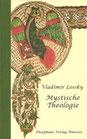 Vladimir Lossky, Betrachtungen über die mystische Theologie der Ostkirche