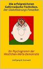 """E-Book Version (PDF) - per download link: """"Die erfolgreichsten Gehirnwäsche-Techniken. Der Globalisierungs-Fanatiker. Ein Psychogramm der Westlichen-Werte-Demokratie"""""""