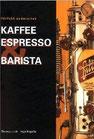 Buch Kaffee, Espresso & Barista