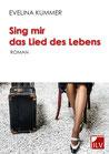 Kummer, Evelina: Sing mir das Lied des Lebens!