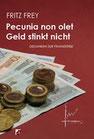 Frey, Fritz: Pecunia non olet - Geld stinkt nicht