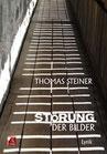 Steiner, Thomas: Störung der Bilder