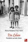 Frey-Flach, Maria Natalina: Ein Leben
