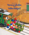 Tramèr, Stephan Jon: Strassenbahn und Silberbügel