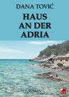 Tović, Dana: Haus an der Adria