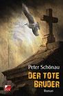 Schönau, Peter: Der tote Bruder