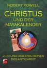 Powell, Robert: Christus und der Mayakalender