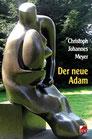 Meyer, Christoph Johannes: Der neue Adam