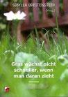 Breitenstein, Sibylla: Gras wächst nicht schneller, wenn man daran zieht.