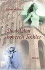 Murbach, Esther: Die letzten höheren Töchter