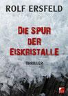 Ersfeld, Rolf: Die Spur der Eiskristalle