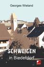 Wieland, Georges: Schweigen in Biederdorf