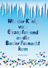 Gloor: Wie der König vom Eiszapfenland an die Basler Fasnacht kam