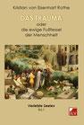 Eisenhart Rothe von, Kristian: Das Trauma oder die ewige Fußfessel der Menschheit