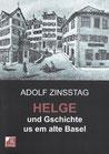 Zinsstag, Adolf: HELGE und Gschichte us em alte Basel