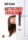 Ersfeld, Rolf: Mattuschkes Versuchung