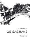 Jermann, Jörg: Gib Gas, Hans