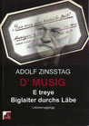 Zinsstag, Adolf: D'MUSIG - E treye Biglaiter durchs Läbe