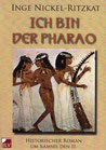 Nickel-Ritzkat, Inge: Ich bin der Pharao