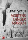 Späth, Bernd: Mortens langer Marsch