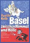 Kolb, Yvette: Basel zwischen Himmel und Hölle