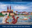 Schurtenberger, René / Kaeding, Ingo: Frido und Ludy reisen durch die Schweiz