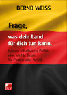 Weiss, Bernd: Frage, was dein Land für dich tun kann