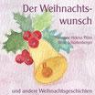 Plüss, Marianne Helena; Schurtenberger René: Der Weihnachtswunsch