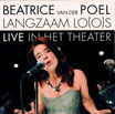 langzaam lo(o)s live in het theater