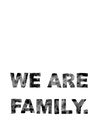 POSTER / WE ARE FAMILY QUER