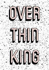 POSTER / OVERTHINKING