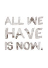 POSTER / ALL WE HAVE IS NOW