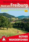 Rother Wanderführer: Rund um Freiburg zwischen Kaiserstuhl und Hochschwarzwald