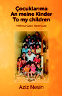 Aziz Nesin: An meine Kinder / To My Children / Çocuklarıma
