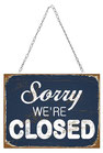 Sorry, We're Closed - Shop Sign