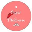 Super Maîtresse Rose
