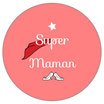 Miroir Super Maman [MP]
